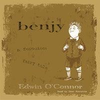 Benjy - A Ferocious Fairy Tale - Edwin O'Connor