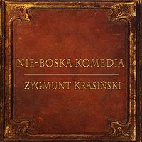 NieBoska Komedia (Streszczenie lektury szkolnej) - Zygmunt Krasiński