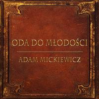 Oda do Młodości (Streszczenie lektury szkolnej) - Adam Mickiewicz
