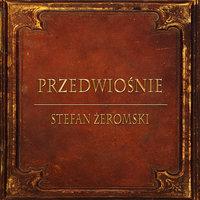 Przedwiośnie (Streszczenie lektury szkolnej) - Stefan Żeromski