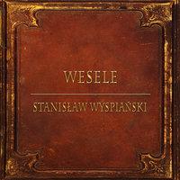 Wesele (Streszczenie lektury szkolnej) - Stanisław Wyspiański