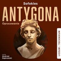 Antygona (Streszczenie lektury szkolnej) - Sofokles