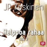 Helppoa rahaa 2 - JP Koskinen