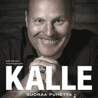 Kalle - Suoraa puhetta - Kalle Palander, Timo Kangasluoma