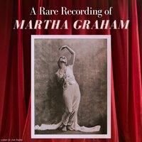 A Rare Recording of Martha Graham - Martha Graham