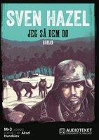 Jeg så dem dø - Sven Hazel