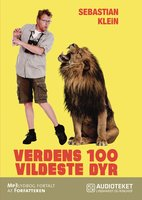 Verdens 100 vildeste dyr - Sebastian Klein