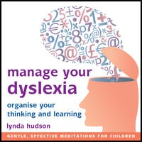 Manage Your Dyslexia - Lynda Hudson