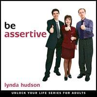 Be Assertive - Lynda Hudson