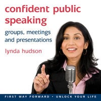 Confident Public Speaking - Lynda Hudson