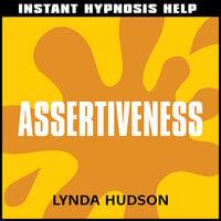 Instant Hypnosis Help - Assertiveness - Lynda Hudson