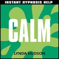 Instant Hypnosis Help - Calm - Lynda Hudson