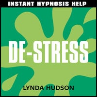 Instant Hypnosis Help - Instant De-Stress - Lynda Hudson