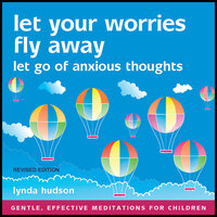Let Your Worries Fly Away - Lynda Hudson