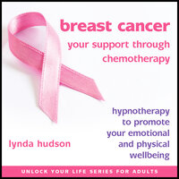 Breast Cancer - Your Support Through Chemotherapy - Lynda Hudson