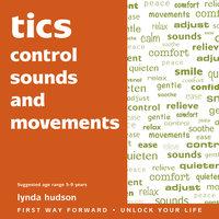 Tics - Control Sounds and Movements - Lynda Hudson