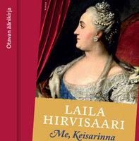 Me, Keisarinna - Laila Hirvisaari