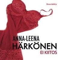 Ei kiitos - Anna-Leena Härkönen