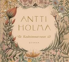 Kauheimmat runot - Antti Holma