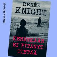 Kenenkään ei pitänyt tietää - Renée Knight