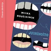 Juurihoito - Miika Nousiainen