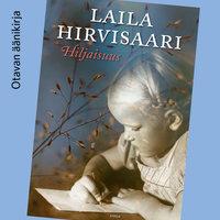 Hiljaisuus - Laila Hirvisaari