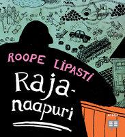 Rajanaapuri - Roope Lipasti