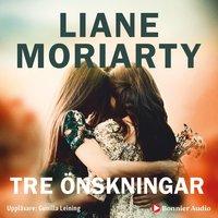 Tre önskningar - Liane Moriarty