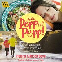 Från depp till pepp - Helena Kubicek Boye