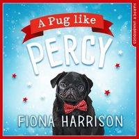 A Pug Like Percy - Fiona Harrison