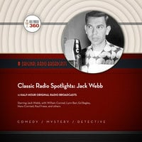 Classic Radio Spotlights: Jack Webb - Hollywood 360,CBS Radio