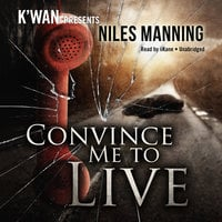 Convince Me to Live - Niles Manning