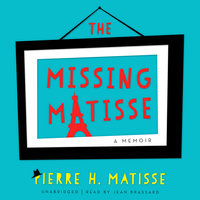The Missing Matisse - Pierre H. Matisse
