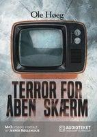 Terror for åben skærm - Ole Høeg