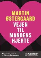 Vejen til mandens hjerte - Martin Østergaard