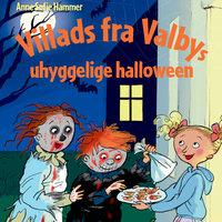 Villads fra Valbys uhyggelige halloween - Anne Sofie Hammer