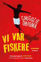 Vi var fiskere - Chigozie Obioma