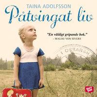 Påtvingat liv - Taina Adolfsson