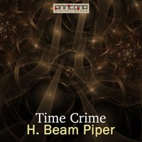 Time Crime - H. Beam Piper