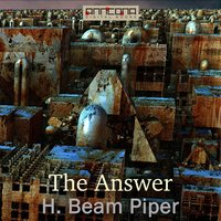 The Answer - H. Beam Piper