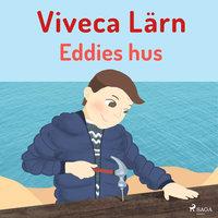 Eddies hus - Viveca Lärn