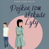 Pojken som älskade Lyly - Marie-Louise Wallin