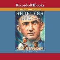 Shoeless Joe & Me - Dan Gutman