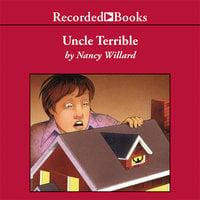 Uncle Terrible - Nancy Willard