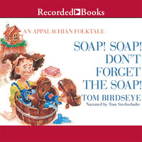 Soap! Soap! Don't Forget the Soap! - Tom Birdseye