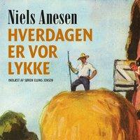 Hverdagen er vor lykke - Niels Anesen