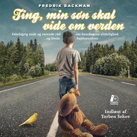 Ting, min søn skal vide om verden - Fredrik Backman