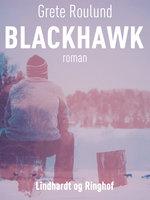 Blackhawk - Grete Roulund
