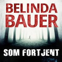 Som fortjent - Belinda Bauer