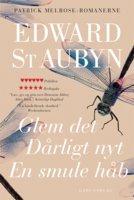 Glem det – Dårligt nyt – En smule håb - Edward St. Aubyn